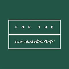 For The Creators