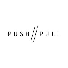 PUSH // PULL